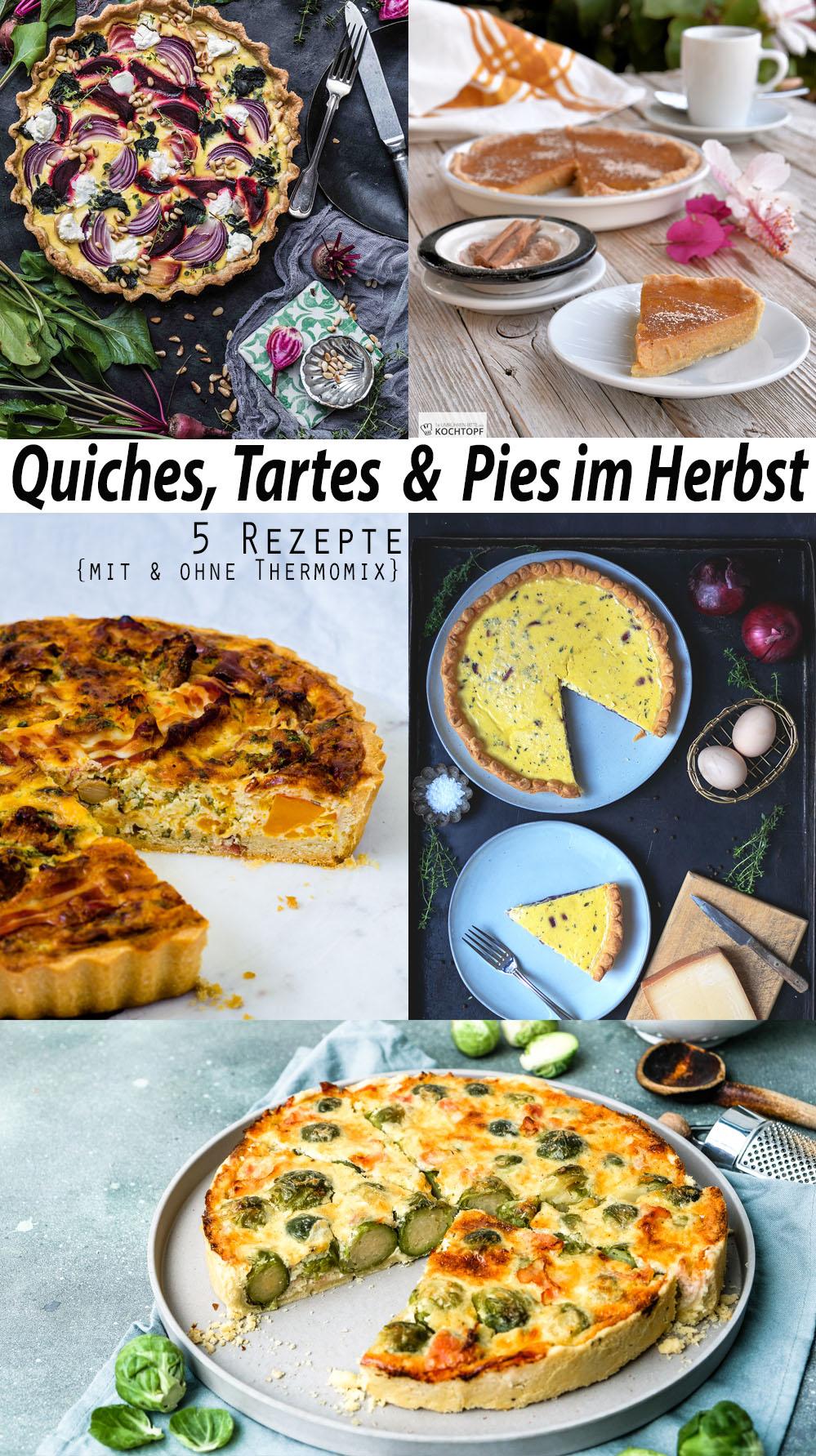 Quiche, Tarte und Pie im Herbst _ 5 Rezepte mit und ohne Thermomix #tmdonnerstag