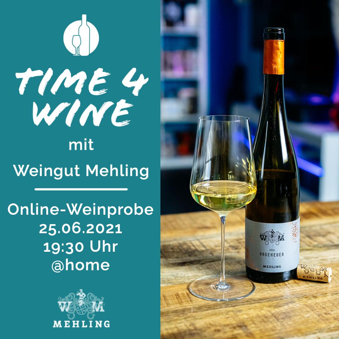 Time 4 Wine - Die Online-Weinprobe am 25.06.21 mit Weingut Mehling aus Deidesheim